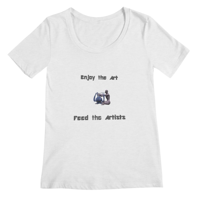 Feed the Artists (Chyrkyan) Women's Scoopneck by CIULLO CORPORATION's Artist Shop