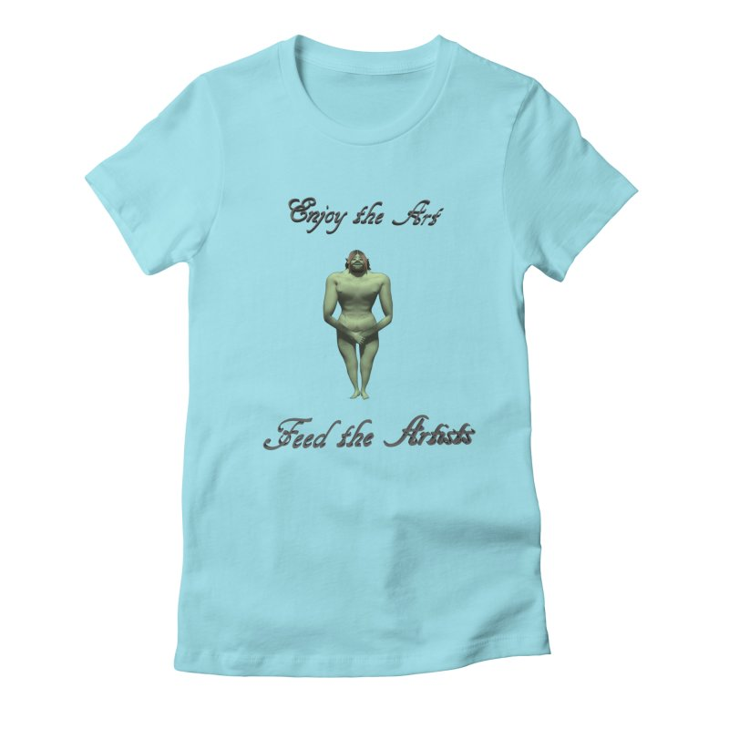 Feed the Artists (Orc) Women's Fitted T-Shirt by CIULLO CORPORATION's Artist Shop