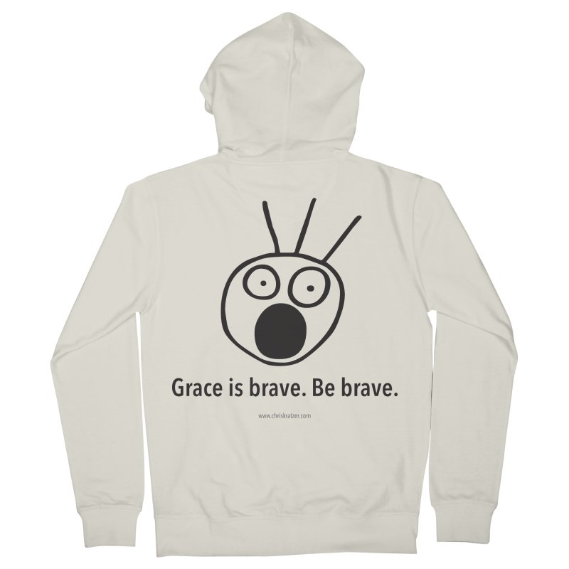 Grace is brave. Be brave. Men's French Terry Zip-Up Hoody by Chris Kratzer Artist Shop