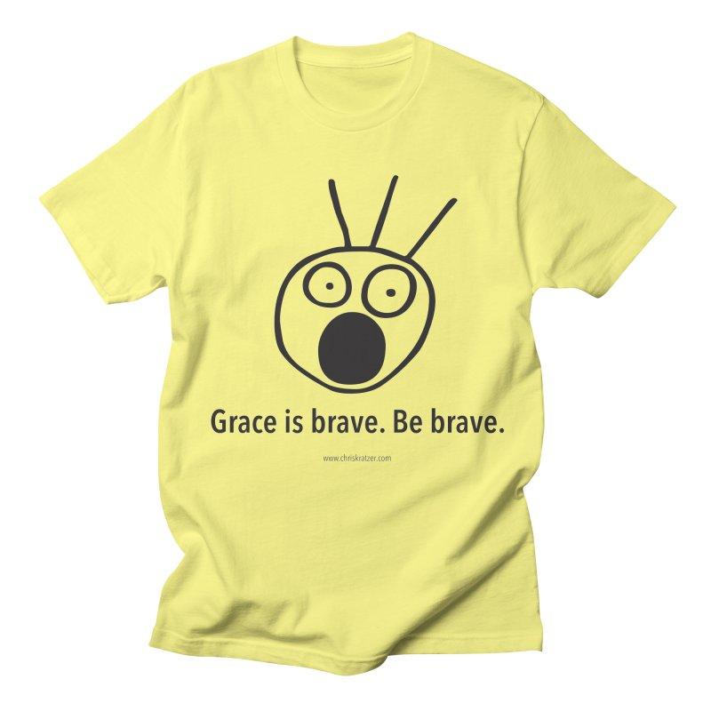 Grace is brave. Be brave. Men's T-shirt by Chris Kratzer Artist Shop