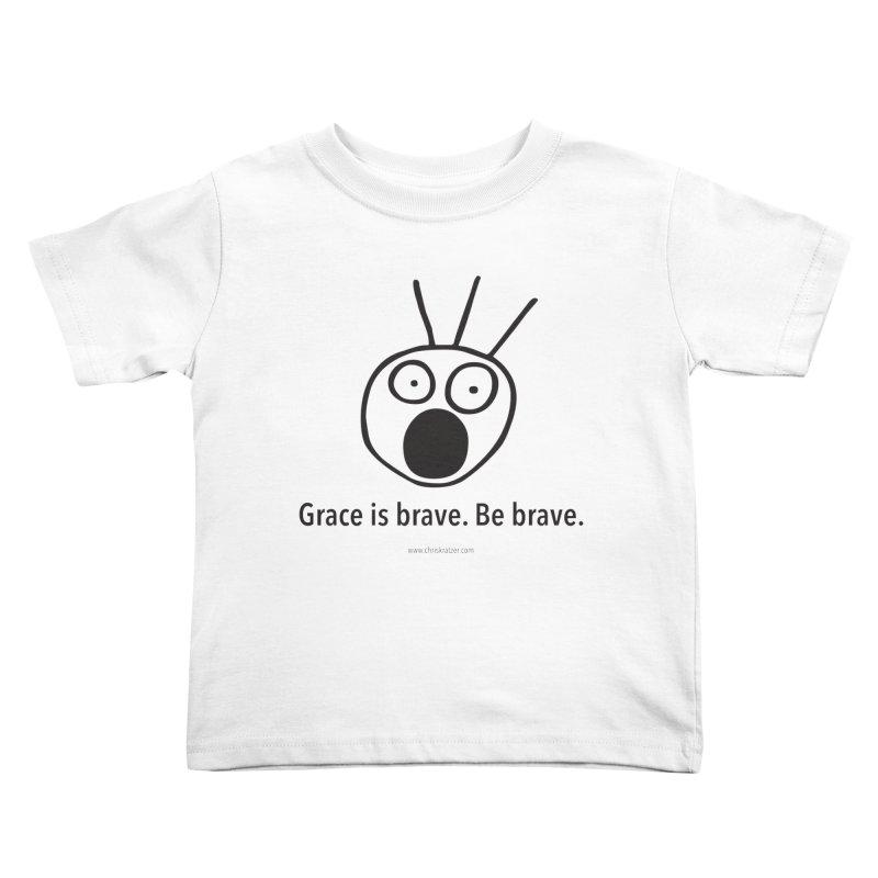 Grace is brave. Be brave. Kids Toddler T-Shirt by Chris Kratzer Artist Shop