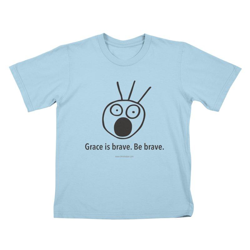 Grace is brave. Be brave. Kids T-Shirt by Chris Kratzer Artist Shop