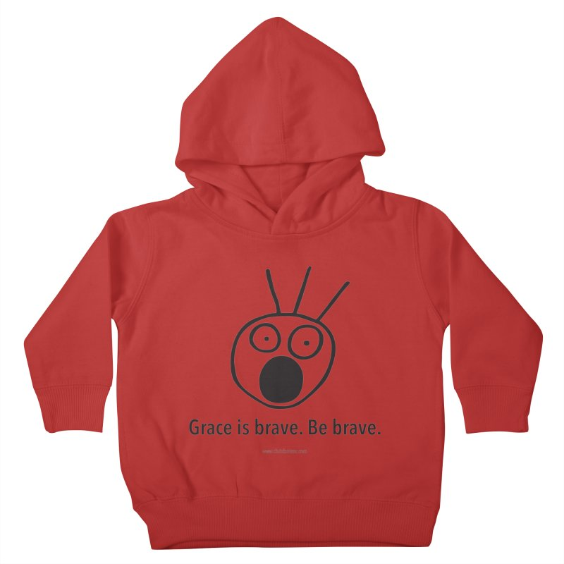 Grace is brave. Be brave. Kids Toddler Pullover Hoody by Chris Kratzer Artist Shop