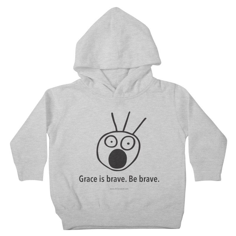 Grace is brave. Be brave. Kids Toddler Pullover Hoody by Chris Kratzer Artist Shop