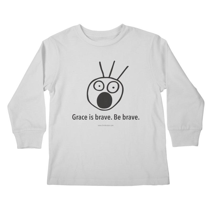 Grace is brave. Be brave. Kids Longsleeve T-Shirt by Chris Kratzer Artist Shop