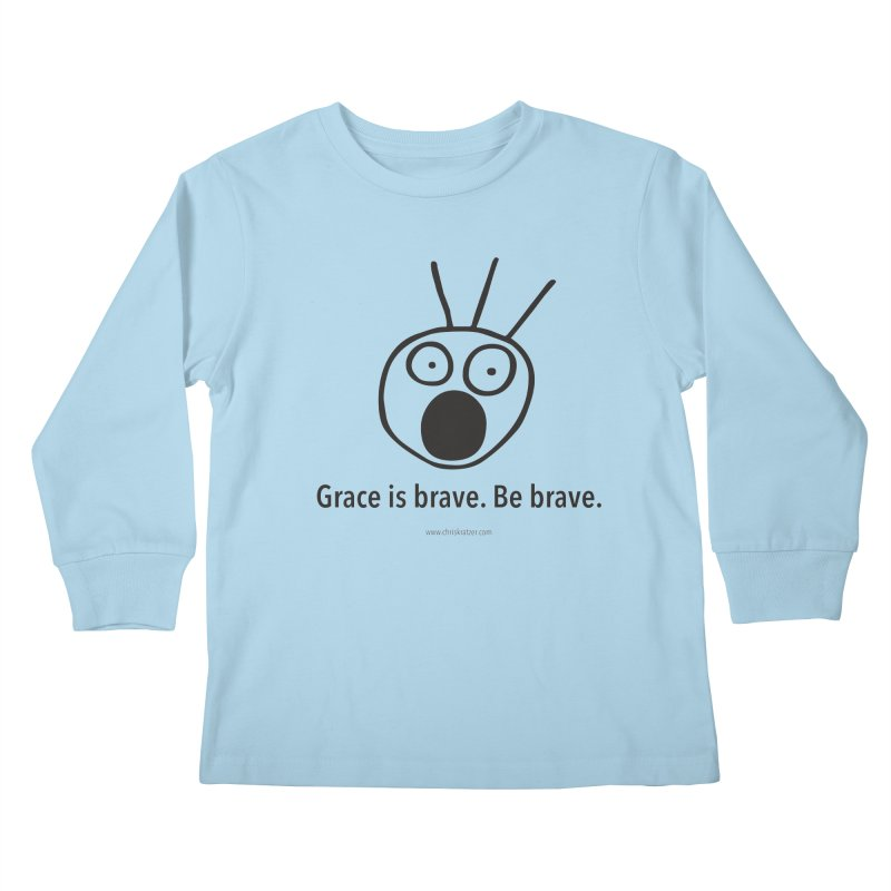 Grace is brave. Be brave. Kids Longsleeve T-Shirt by Chris Kratzer Artist Shop