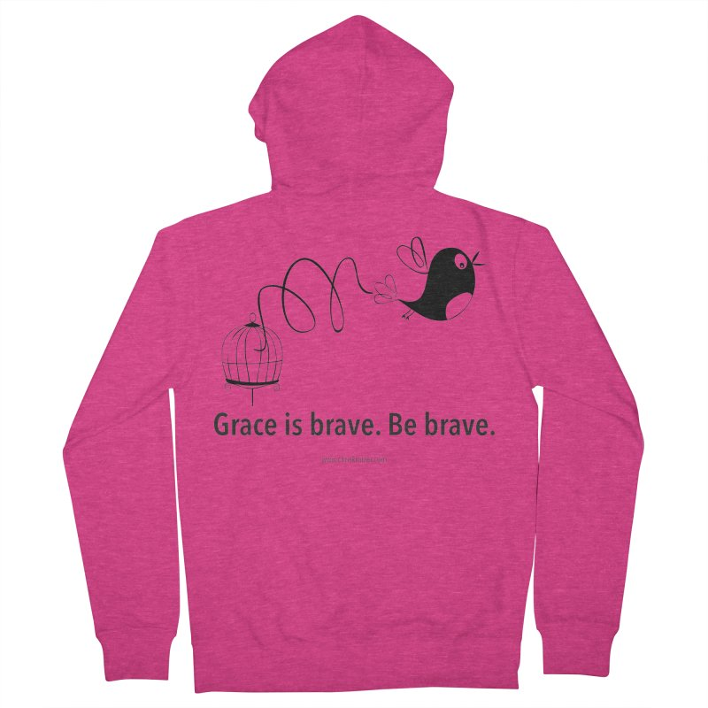 Grace is brave. Be brave. (bird) Women's French Terry Zip-Up Hoody by Chris Kratzer Artist Shop