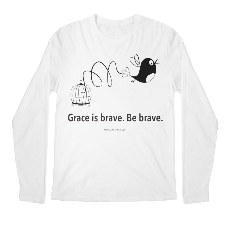Grace is brave. Be brave. (bird) Men's Longsleeve T-Shirt by Chris Kratzer Artist Shop