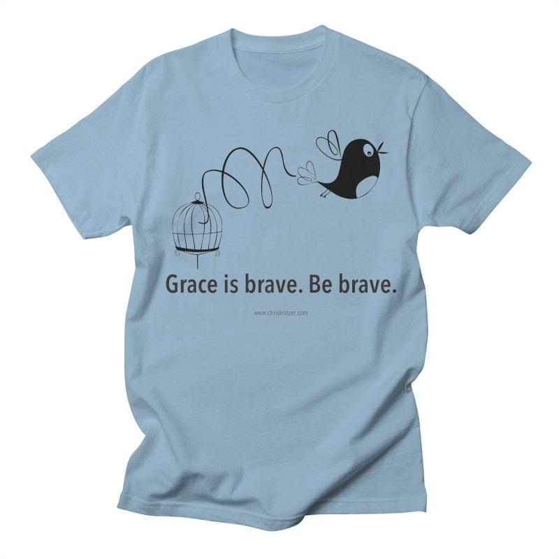 Grace is brave. Be brave. (bird) Men's T-Shirt by Chris Kratzer Artist Shop