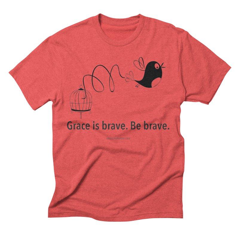 Grace is brave. Be brave. (bird) Men's Triblend T-Shirt by Chris Kratzer Artist Shop