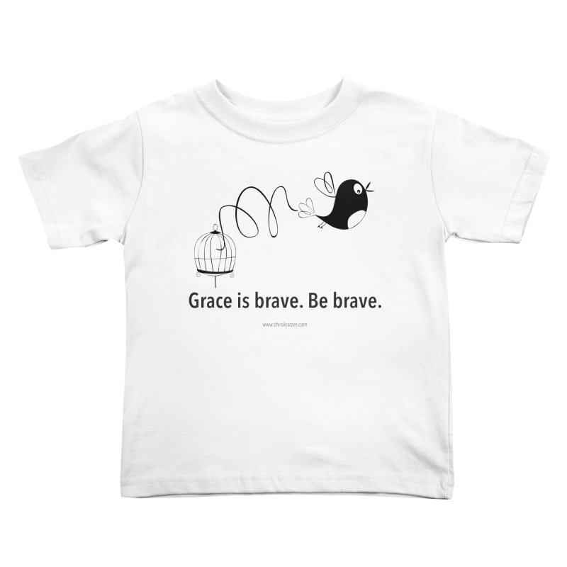 Grace is brave. Be brave. (bird) Kids Toddler T-Shirt by Chris Kratzer Artist Shop