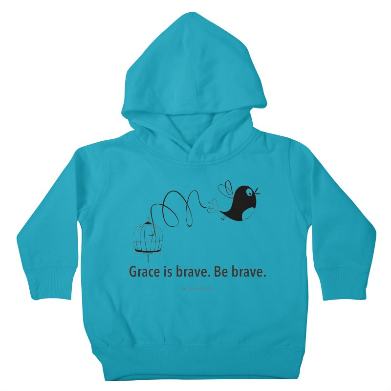 Grace is brave. Be brave. (bird) Kids Toddler Pullover Hoody by Chris Kratzer Artist Shop