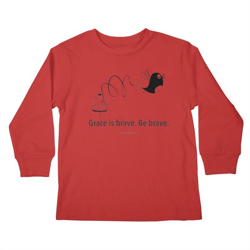Grace is brave. Be brave. (bird) Kids Longsleeve T-Shirt by Chris Kratzer Artist Shop