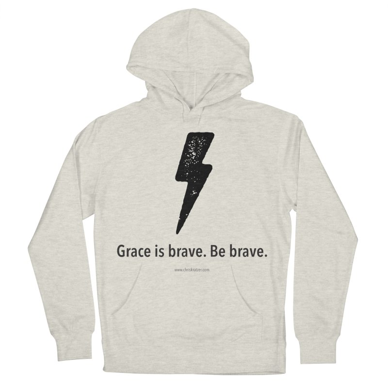 Grace is brave. Be brave. (bolt) Women's French Terry Pullover Hoody by Chris Kratzer Artist Shop