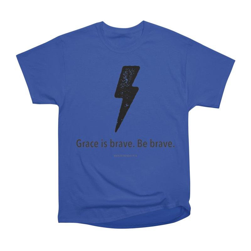 Grace is brave. Be brave. (bolt) Men's Classic T-Shirt by Chris Kratzer Artist Shop