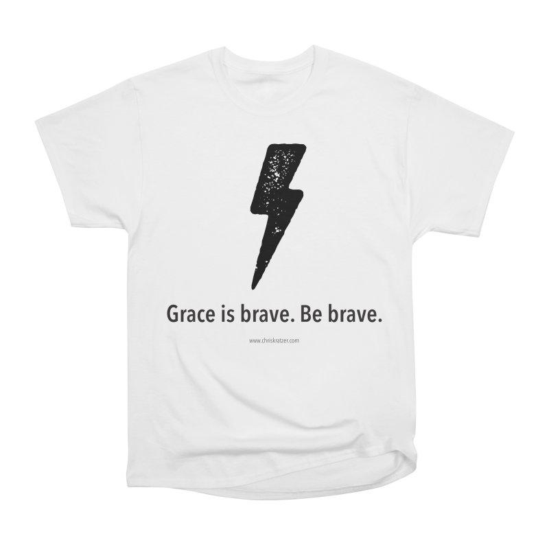 Grace is brave. Be brave. (bolt) Women's Classic Unisex T-Shirt by Chris Kratzer Artist Shop