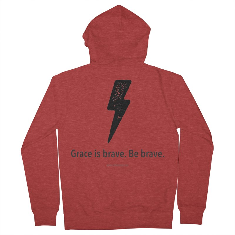 Grace is brave. Be brave. (bolt) Women's Zip-Up Hoody by Chris Kratzer Artist Shop