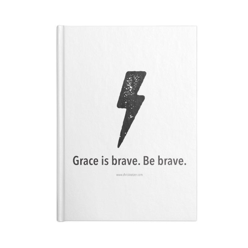 Grace is brave. Be brave. (bolt) Accessories Blank Journal Notebook by Chris Kratzer Artist Shop
