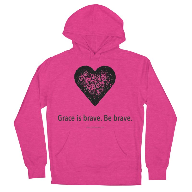 Grace is brave. Be brave. (heart) Men's Pullover Hoody by Chris Kratzer Artist Shop