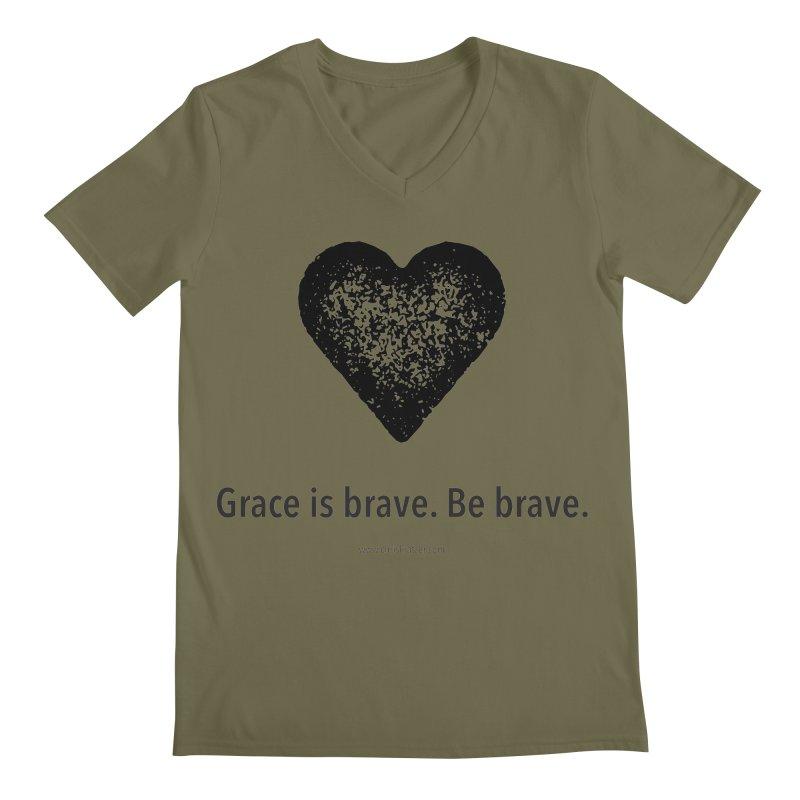 Grace is brave. Be brave. (heart) Men's Regular V-Neck by Chris Kratzer Artist Shop