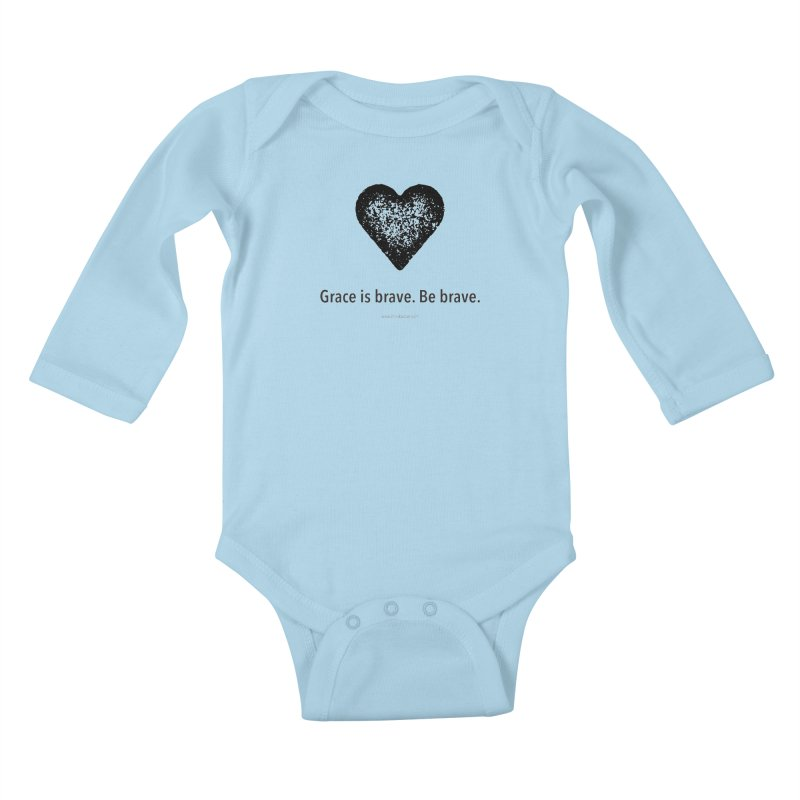 Grace is brave. Be brave. (heart) Kids Baby Longsleeve Bodysuit by Chris Kratzer Artist Shop