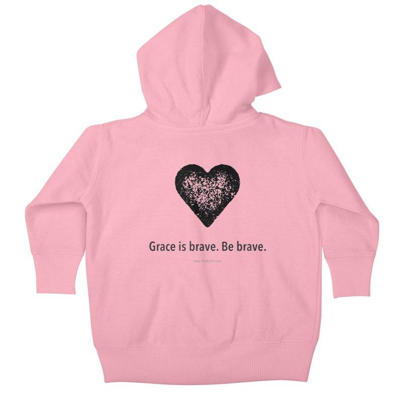 Grace is brave. Be brave. (heart) Kids Baby Zip-Up Hoody by Chris Kratzer Artist Shop