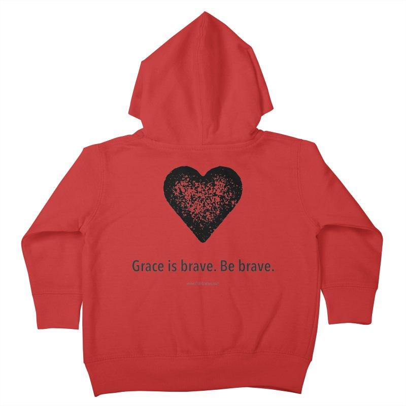 Grace is brave. Be brave. (heart) Kids Toddler Zip-Up Hoody by Chris Kratzer Artist Shop