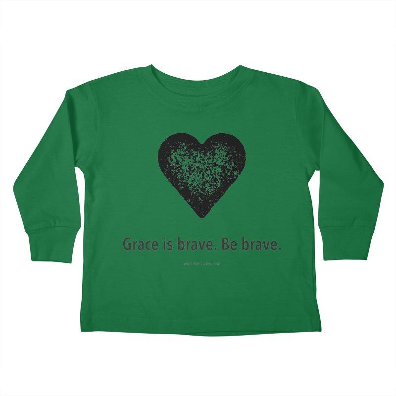 Grace is brave. Be brave. (heart) Kids Toddler Longsleeve T-Shirt by Chris Kratzer Artist Shop