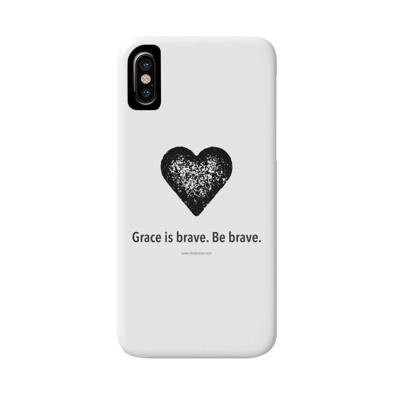 Grace is brave. Be brave. (heart) Accessories Phone Case by Chris Kratzer Artist Shop