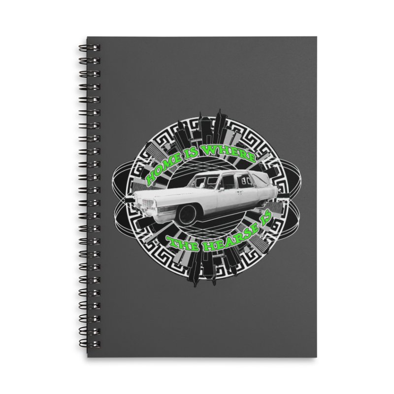 Home is Where the Hearse Is Accessories Lined Spiral Notebook by Clare Bohning's Shop