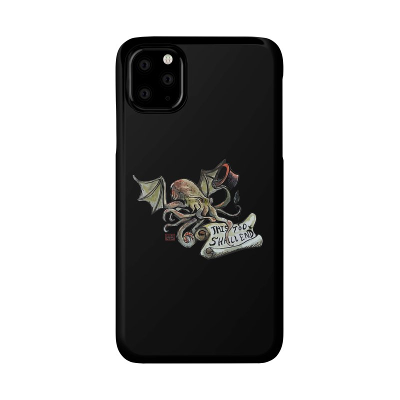 This Too Shall End Accessories Phone Case by Clare Bohning's Shop