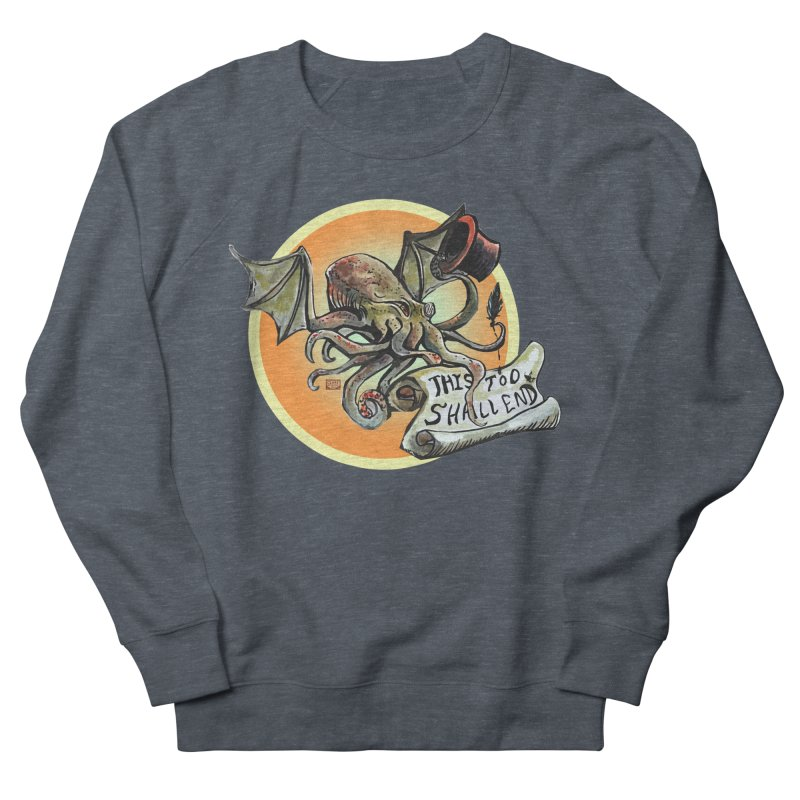 This Too Shall End Women's French Terry Sweatshirt by Clare Bohning's Shop