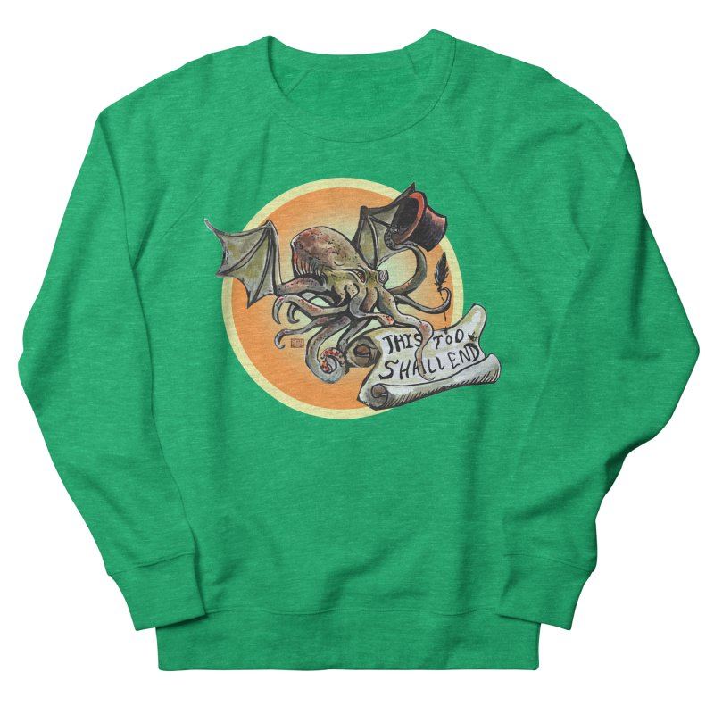 This Too Shall End Men's French Terry Sweatshirt by Clare Bohning's Shop