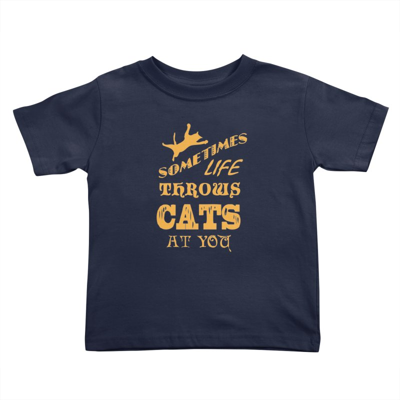 Sometimes Life Throws Cats At You Kids Toddler T-Shirt by Clare Bohning's Shop