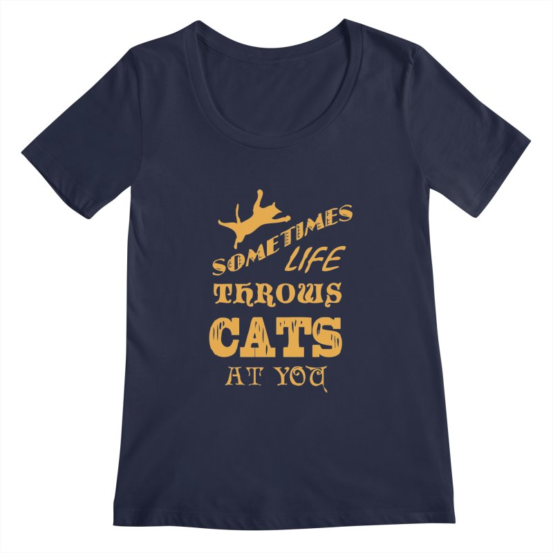 Sometimes Life Throws Cats At You Women's Regular Scoop Neck by Clare Bohning's Shop