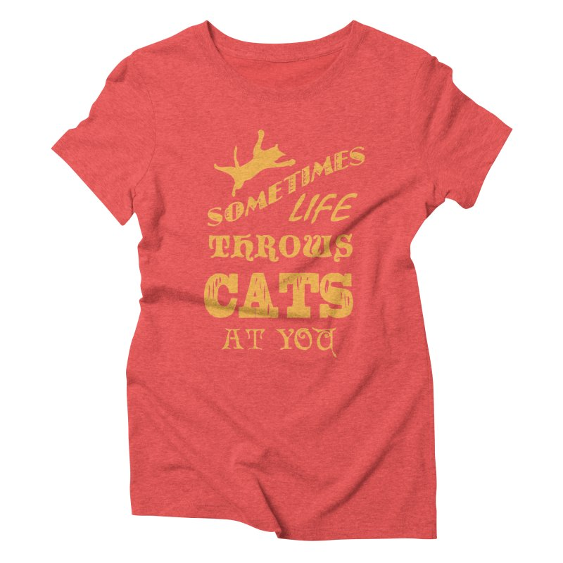 Sometimes Life Throws Cats At You Women's Triblend T-Shirt by Clare Bohning's Shop