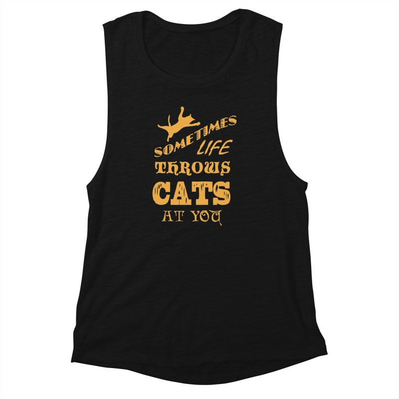 Sometimes Life Throws Cats At You Women's Muscle Tank by Clare Bohning's Shop