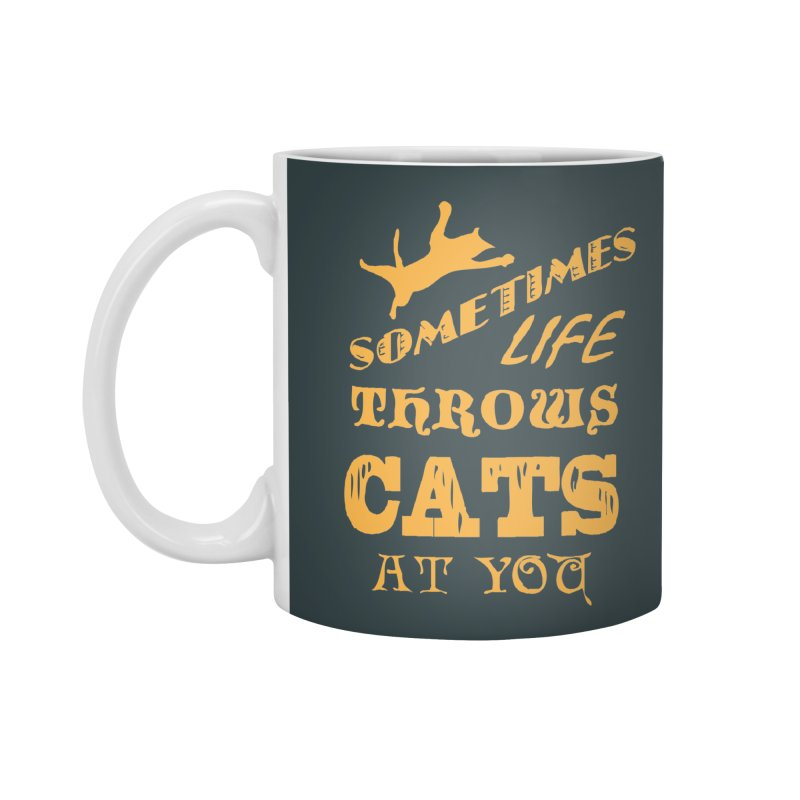 Sometimes Life Throws Cats At You Accessories Mug by Clare Bohning's Shop