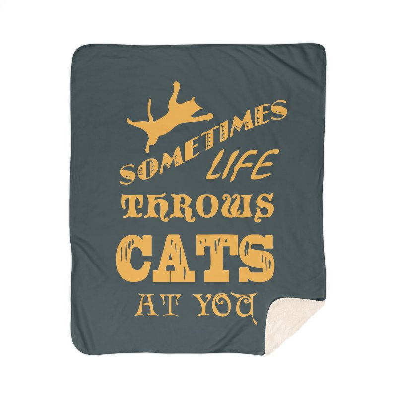 Sometimes Life Throws Cats At You Home Sherpa Blanket Blanket by Clare Bohning's Shop