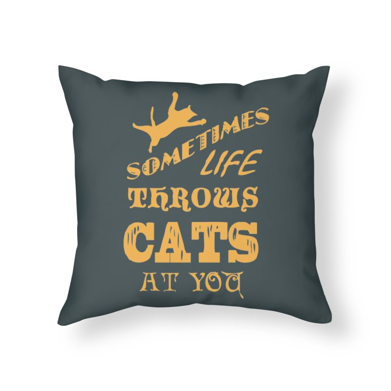 Sometimes Life Throws Cats At You Home Throw Pillow by Clare Bohning's Shop
