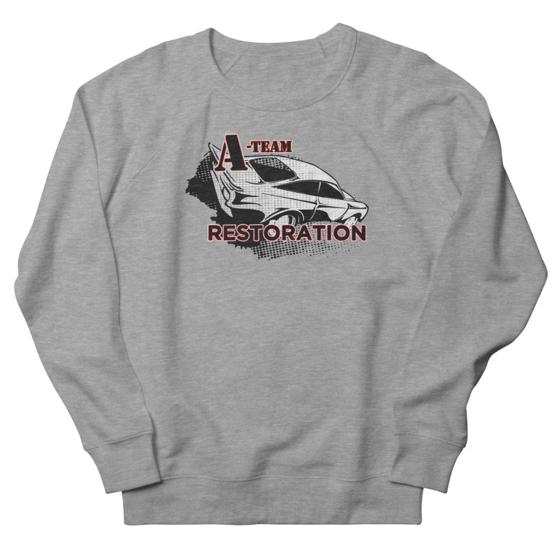 A-Team Restoration Women's French Terry Sweatshirt by Clare Bohning's Shop