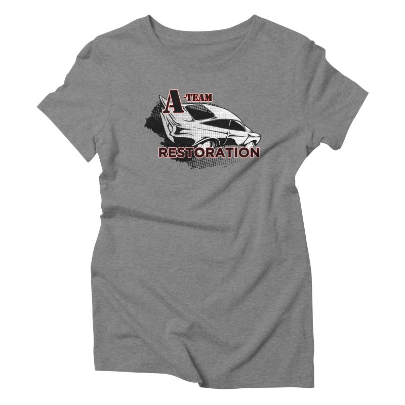 A-Team Restoration Women's Triblend T-Shirt by Clare Bohning's Shop