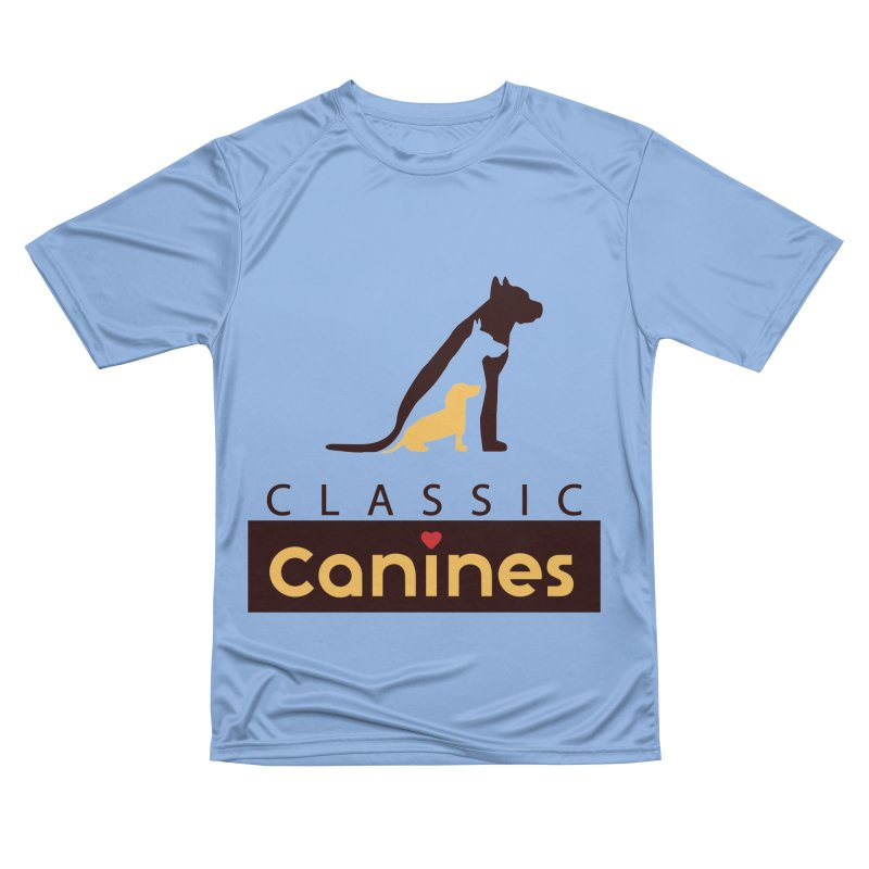 Classic Canines - Performance Wear & Tanks Women's T-Shirt by Classic Canines Gear