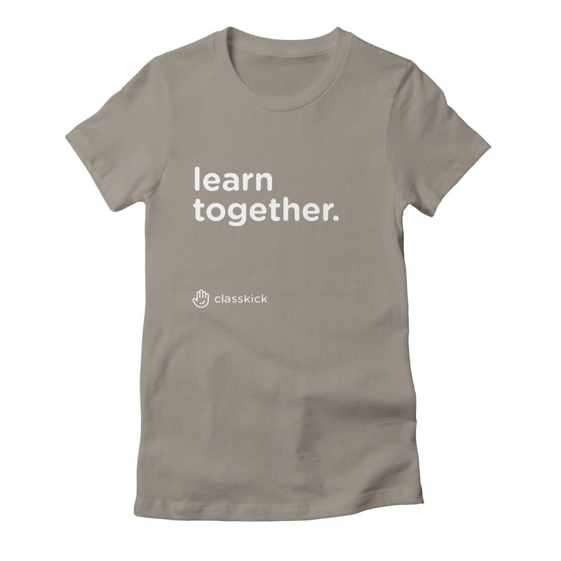 Learn Together White Women's Fitted T-Shirt by Classkick's Artist Shop