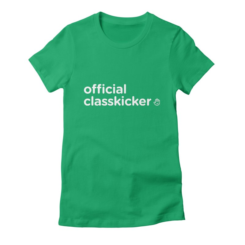 Official Classkicker Women's Fitted T-Shirt by Classkick's Artist Shop