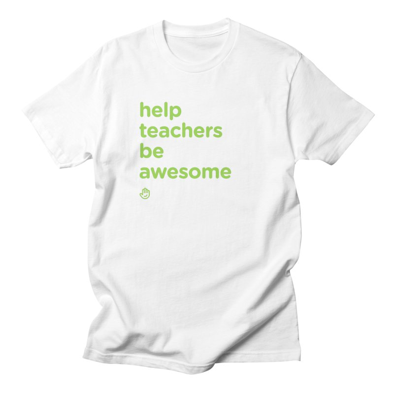 Help Teachers Be Awesome Men's Regular T-Shirt by Classkick's Artist Shop