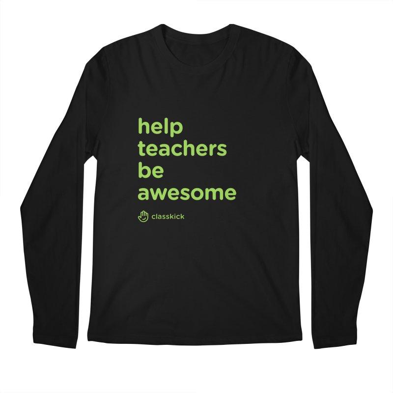 Help Teachers Be Awesome Men's Regular Longsleeve T-Shirt by Classkick's Artist Shop