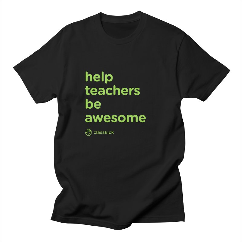 Help Teachers Be Awesome Men's Regular T-Shirt by Classkick's Artist Shop