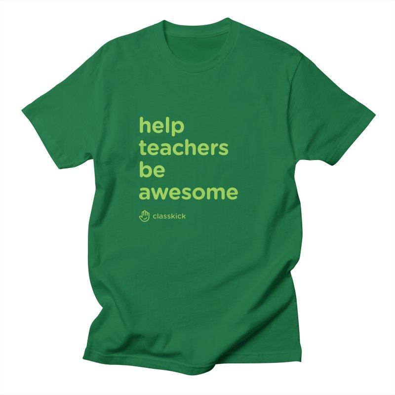 Help Teachers Be Awesome Women's Regular Unisex T-Shirt by Classkick's Artist Shop