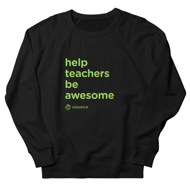 Help Teachers Be Awesome Men's French Terry Sweatshirt by Classkick's Artist Shop